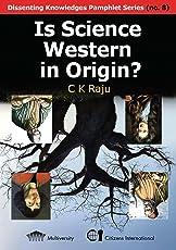 Is Science Western in Origin? (Dissenting Knowledges Pamphlet Series Book 8)