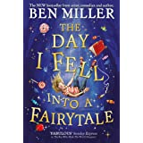The Day I Fell Into a Fairytale: The bestselling classic adventure