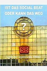 IST DAS SOCIAL BEAT ODER KANN DAS WEG?: Lyrik der legendären 1990er Kindle Ausgabe