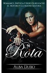 Rota: Romance, Erótica y Sexo Duro entre el Motero y la Madre Soltera (Novela Erótica y Romántica en Español nº 1) Versión Kindle