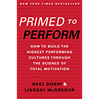Primed to Perform: How to Build the Highest Performing Cultures Through the Science of Total Motivation (English Edition…