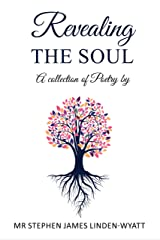 Revealing the Soul: A collection of poetry by Kindle Edition