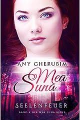 Mea Suna - Seelenfeuer: Band 2 Kindle Ausgabe