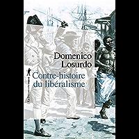 Contre-histoire du libéralisme (POCHES ESSAIS t. 416)