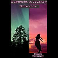 Euphoria, A Journey Unravels...