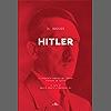 Il dossier Hitler: La biografia segreta del Führer ordinata da Stalin