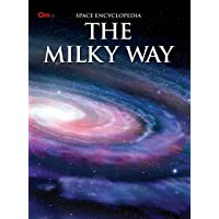 Encyclopedia: The Milky Way (Space Encyclopedia)