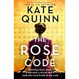 The Rose Code: the most thrilling WW2 historical Bletchley Park novel of 2021 from the bestselling author (English Edition)
