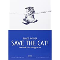 Save the cat! Manuale di sceneggiatura