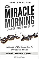 The Miracle Morning for Addiction Recovery: Letting Go of Who You've Been for Who You Can Become (English Edition) Kindle Ausgabe