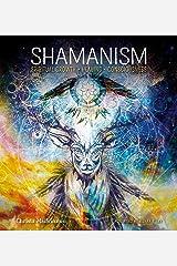 Shamanism: Spiritual Growth, Healing, Consciousness (Gothic Dreams) Hardcover
