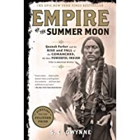 Empire of the Summer Moon: Quanah Parker and the Rise and Fall of the Comanches, the Most Powerful Indian Tribe in…