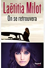 On se retrouvera (Fayard Noir) (French Edition) Kindle Edition