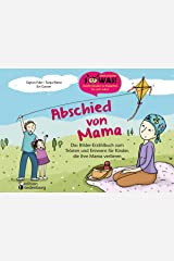 Abschied von Mama - Das Bilder-Erzählbuch zum Trösten und Erinnern für Kinder, die ihre Mama verlieren (SOWAS! BILDER 16) Kindle Ausgabe