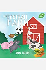 The Football Match (Little Friends: Farmyard Adventure Series Book 6) Kindle Edition