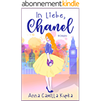 In Liebe, Chanel: Roman (Sophie Vanderbilt 1) (German Edition)