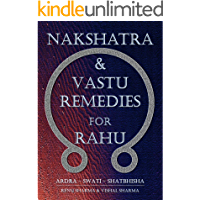 Nakshatra and Vastu Remedies for Rahu (Planets, Nakshatras and Vastu Remedies)
