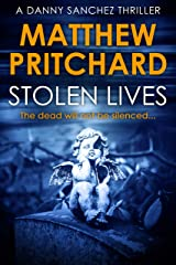Stolen Lives: The dead will not be silenced... (Danny Sanchez Thrillers Book 2) Kindle Edition