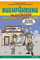 Buchführung macchiato: Cartoonkurs für (Berufs-)Schüler und Studenten (Pearson Studium - Scientific Tools) Kindle Ausgabe