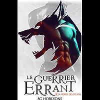 Le guerrier errant (La Horde des Lycans, T.3)