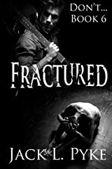 Fractured: A Gay Thriller (Don't... Book 6) Kindle Edition