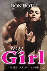 My Girl (Tristan Wrangler Series Book 2) (English Edition) Kindle Ausgabe