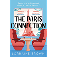 The Paris Connection: Escape to Paris with the most romantic and uplifting love story of 2021! (English Edition)
