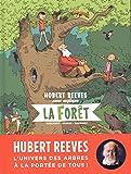 Hubert Reeves nous explique - tome 2 - La forêt