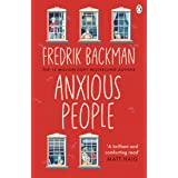 Anxious People: The No. 1 New York Times bestseller from the author of A Man Called Ove