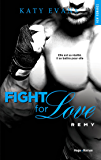 Fight For Love - tome 3 Rémy (NEW ROMANCE)