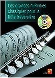 Les grandes mélodies classiques pour la flûte traversière (1 Livre + 1 CD)