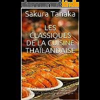Les classiques de la cuisine thaïlandaise แท้จริง: De délicieux plats traditionnels de Thaïlande selon des recettes…