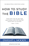 How to Study the Bible (Updated, Annotated) (English Edition)
