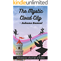The Mystic Cloud City: Adventurous School Life Of Fairies