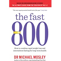 The Fast 800: How to combine rapid weight loss… by Michael Mosley