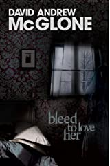Bleed to Love Her Kindle Edition
