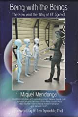 Being with the Beings: The How and the Why of ET Contact Paperback