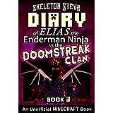 Diary of Minecraft Elias the Enderman Ninja vs the Doomstreak Clan - Part 3: Unofficial Minecraft Books for Kids, Teens, & Ne