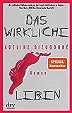 Das wirkliche Leben: Roman (German Edition)