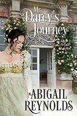 Mr. Darcy's Journey: A Pride & Prejudice Variation Kindle Edition