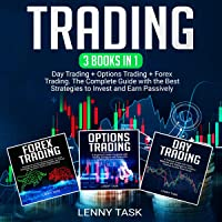 Trading: 3 Books in 1: Day Trading + Options Trading + Forex Trading. The Complete Guide with the Best Strategies to…