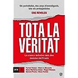 Tota la veritat: La crònica definitiva dels dies decisius del Procés (Ara Pausa) (Catalan Edition)