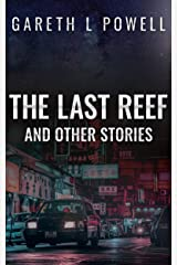 The Last Reef: And Other Stories Kindle Edition