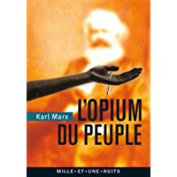 L'Opium du peuple : Introduction de la Contribution à la critique de la philosophie du droit de Hegel (La Petite…