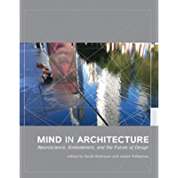 Mind in Architecture: Neuroscience, Embodiment, and the Future of Design (English Edition)