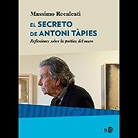 El secreto de Antoni Tàpies: Reflexiones sobre la poética del muro (HyS / SINTOMAS CONTEMPORANEOS nº 2039) (Spanish…