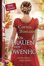 Die Frauen vom Löwenhof: Mathildas Geheimnis (Die Löwenhof-Saga 2)
