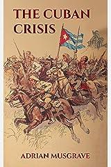 The Cuban Crisis Kindle Edition