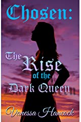 Chosen, The Rise of the Dark Queen Kindle Edition