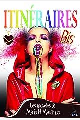 Itinéraires Bis: Les nouvelles de Marie H. Marathée Format Kindle